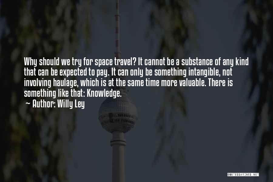 Willy Ley Quotes 1238621