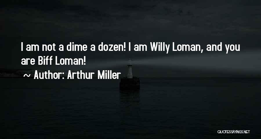 Willy Loman Quotes By Arthur Miller