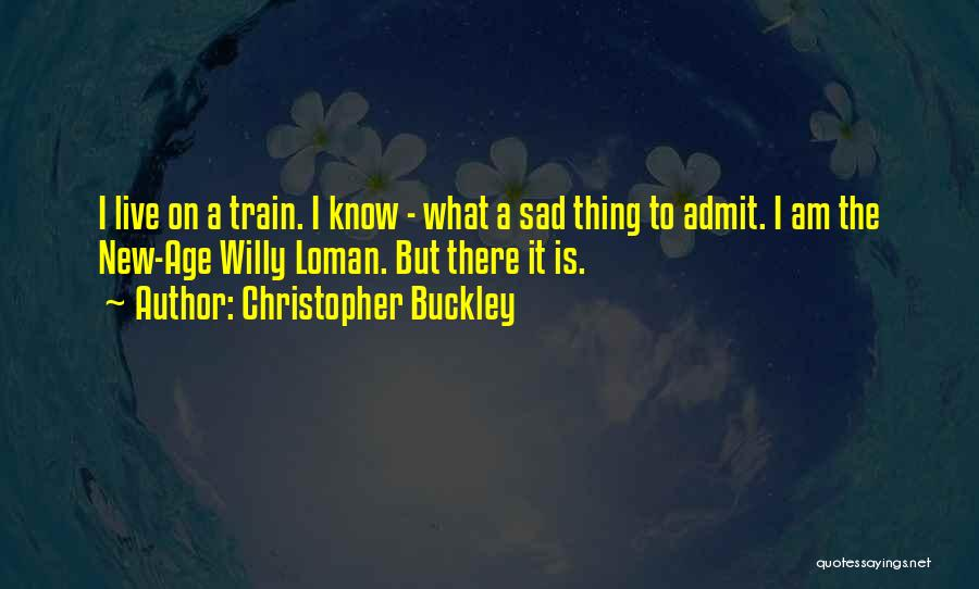 Willy Loman Quotes By Christopher Buckley