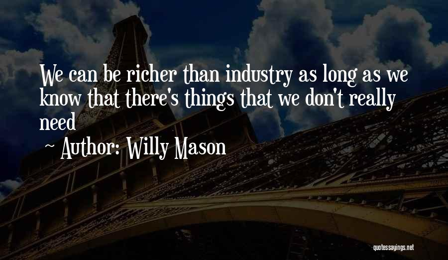 Willy Mason Quotes 1187872