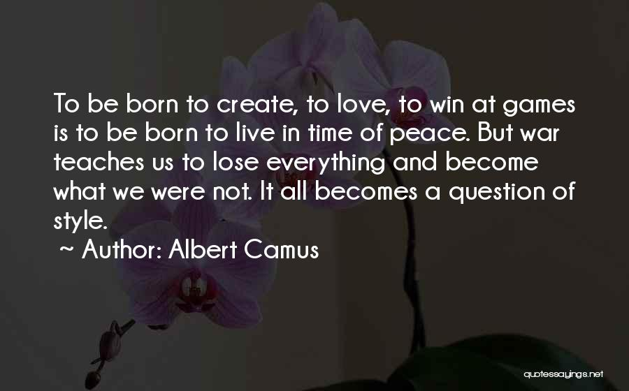 Win Or Lose Love Quotes By Albert Camus