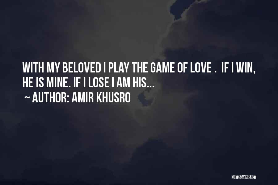 Win Or Lose Love Quotes By Amir Khusro