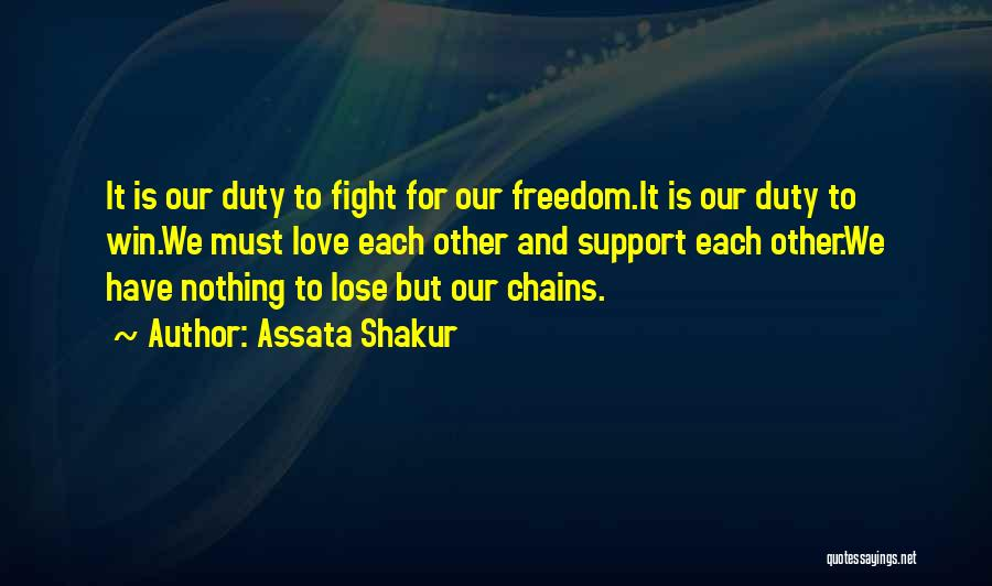 Win Or Lose Love Quotes By Assata Shakur