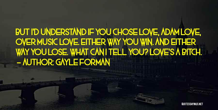 Win Or Lose Love Quotes By Gayle Forman