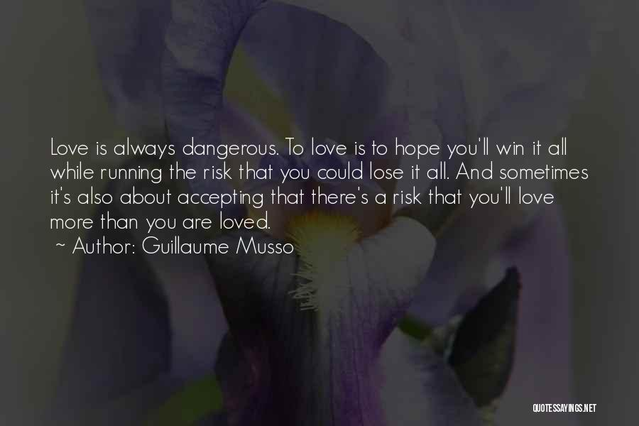 Win Or Lose Love Quotes By Guillaume Musso