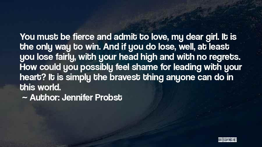 Win Or Lose Love Quotes By Jennifer Probst