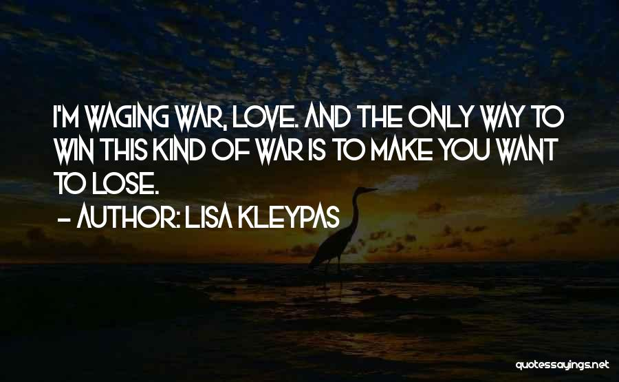 Win Or Lose Love Quotes By Lisa Kleypas