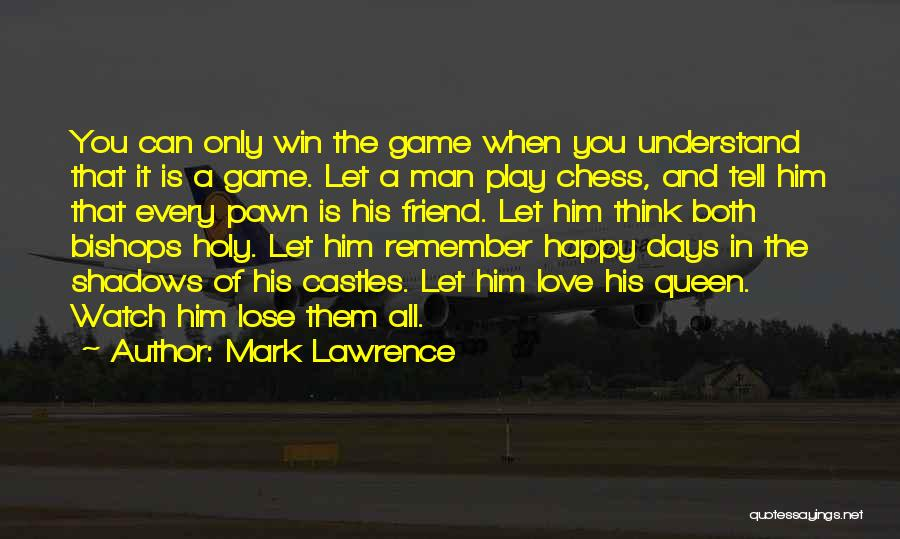 Win Or Lose Love Quotes By Mark Lawrence