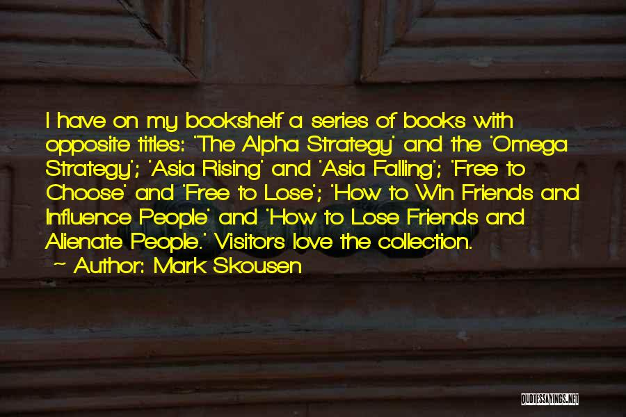 Win Or Lose Love Quotes By Mark Skousen