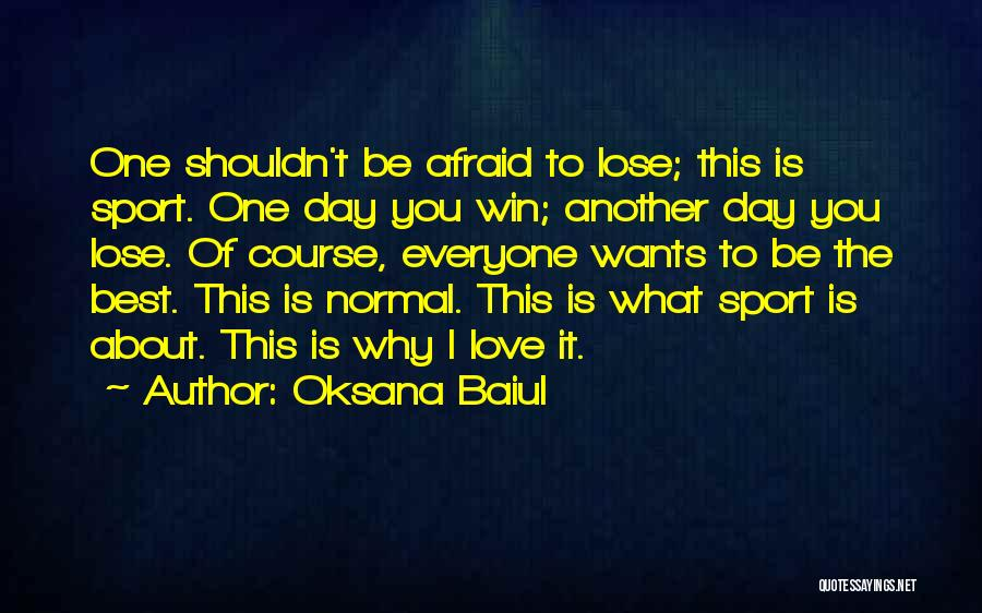 Win Or Lose Love Quotes By Oksana Baiul