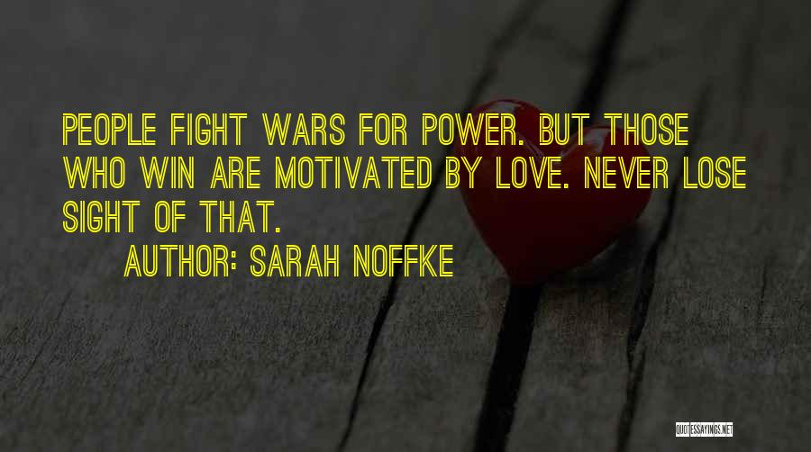 Win Or Lose Love Quotes By Sarah Noffke