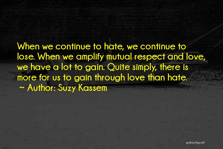 Win Or Lose Love Quotes By Suzy Kassem