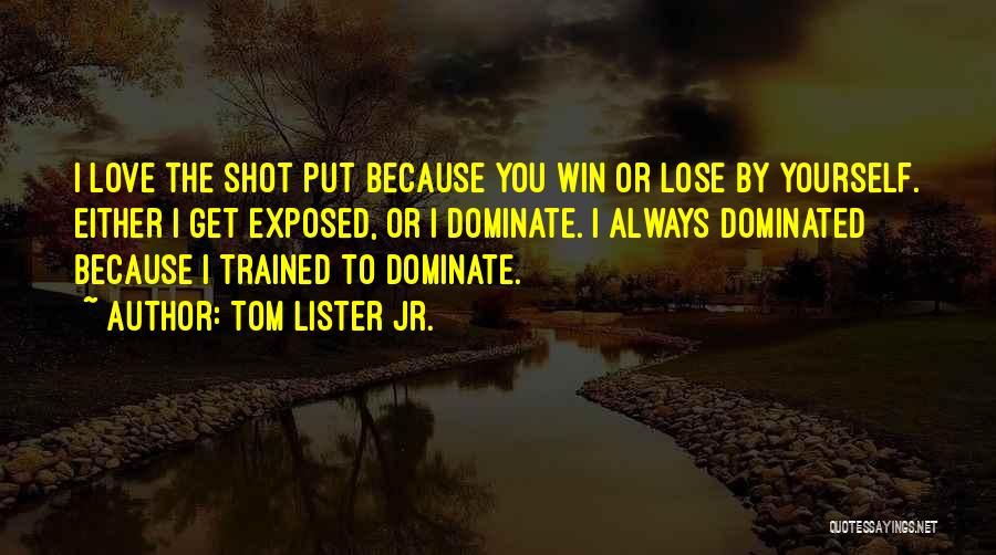 Win Or Lose Love Quotes By Tom Lister Jr.