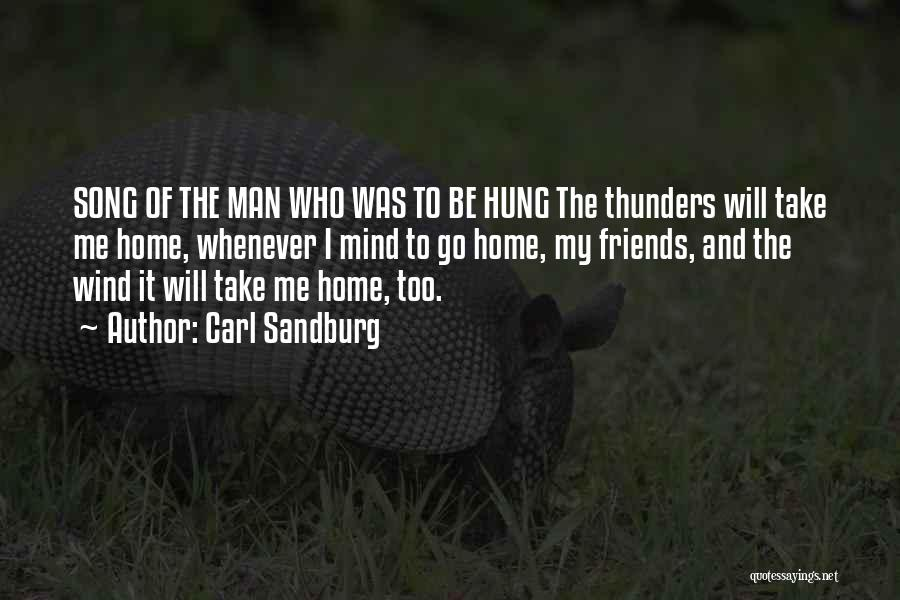 Wind And Friends Quotes By Carl Sandburg