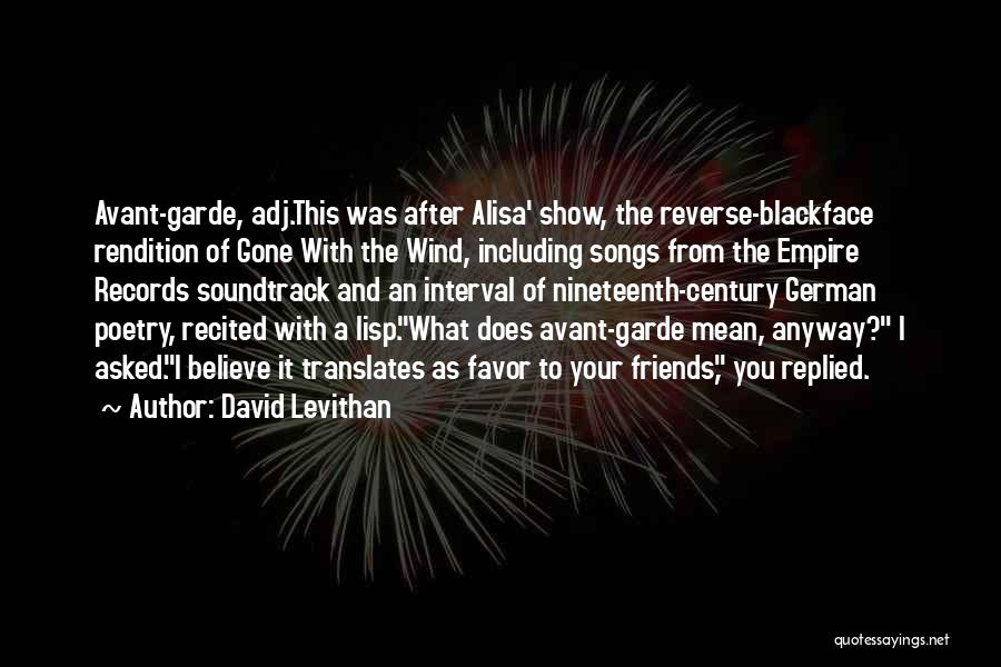 Wind And Friends Quotes By David Levithan