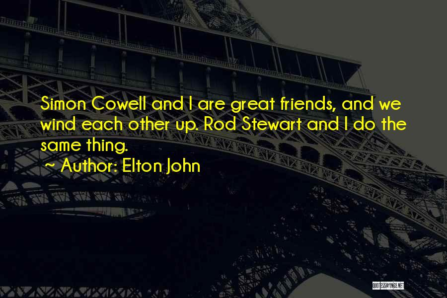 Wind And Friends Quotes By Elton John