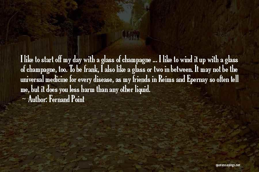 Wind And Friends Quotes By Fernand Point
