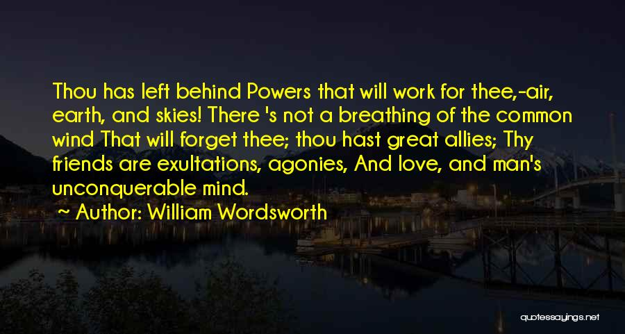 Wind And Friends Quotes By William Wordsworth