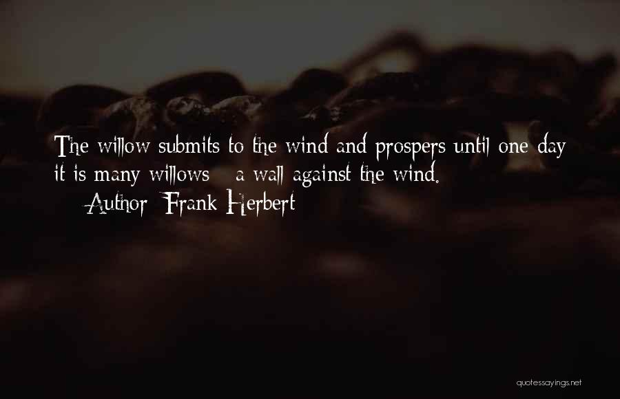 Wind In Willows Quotes By Frank Herbert