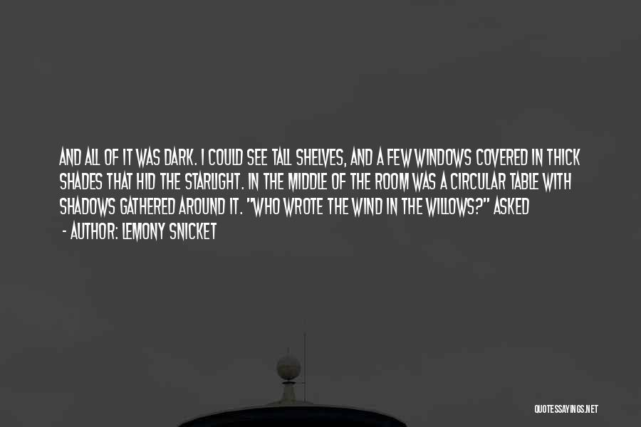 Wind In Willows Quotes By Lemony Snicket