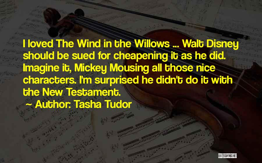 Wind In Willows Quotes By Tasha Tudor