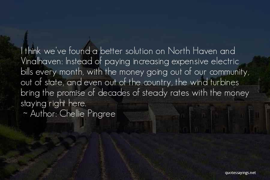 Wind Turbines Quotes By Chellie Pingree