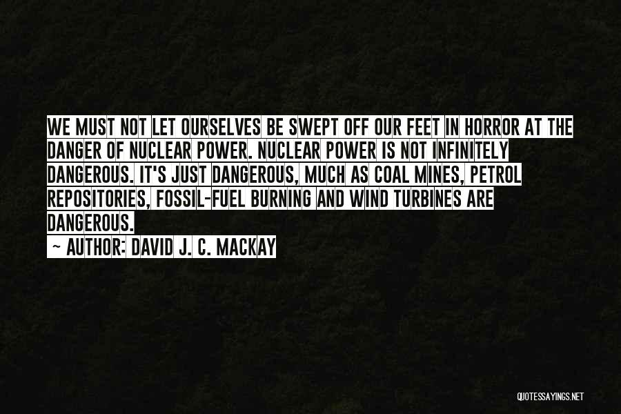 Wind Turbines Quotes By David J. C. MacKay