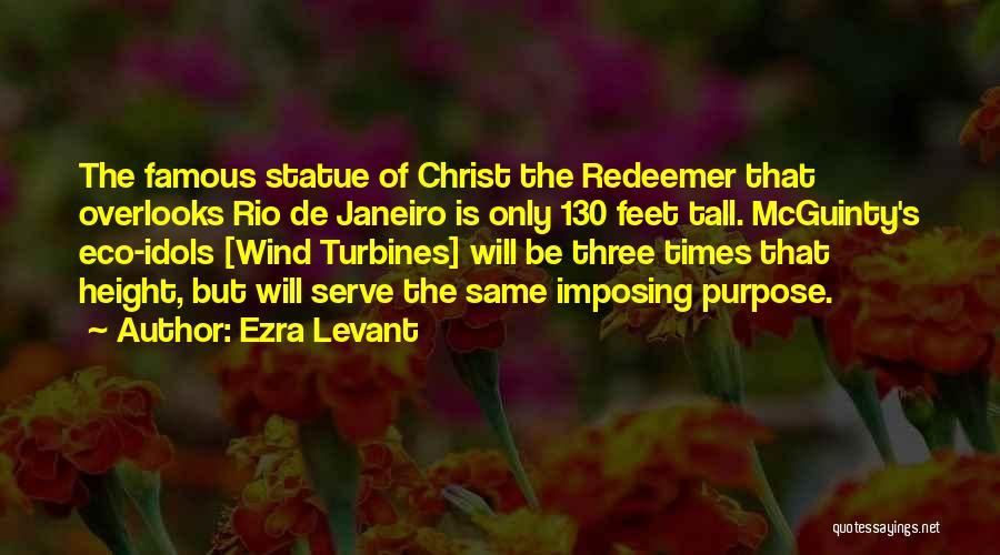 Wind Turbines Quotes By Ezra Levant