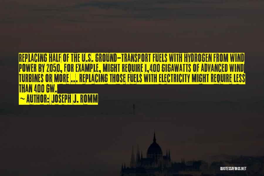 Wind Turbines Quotes By Joseph J. Romm