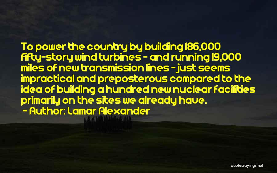 Wind Turbines Quotes By Lamar Alexander