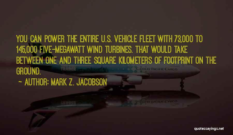 Wind Turbines Quotes By Mark Z. Jacobson