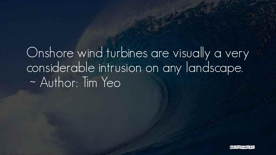 Wind Turbines Quotes By Tim Yeo