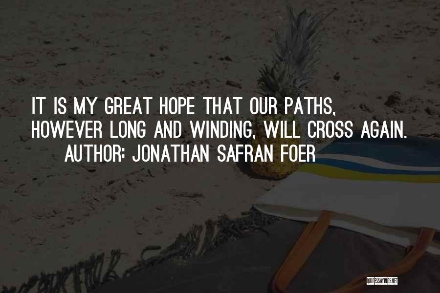Winding Paths Quotes By Jonathan Safran Foer