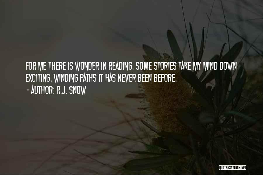 Winding Paths Quotes By R.J. Snow