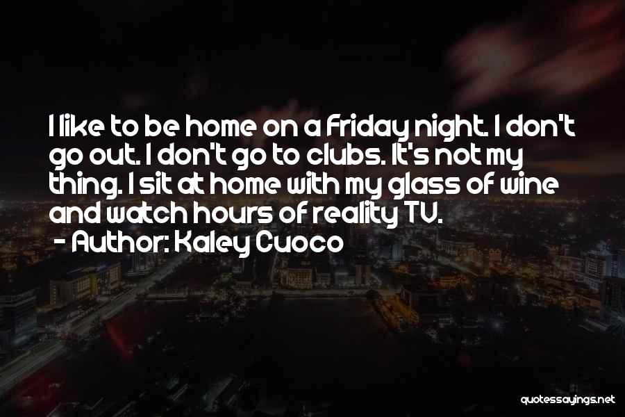 Wine And Friday Quotes By Kaley Cuoco