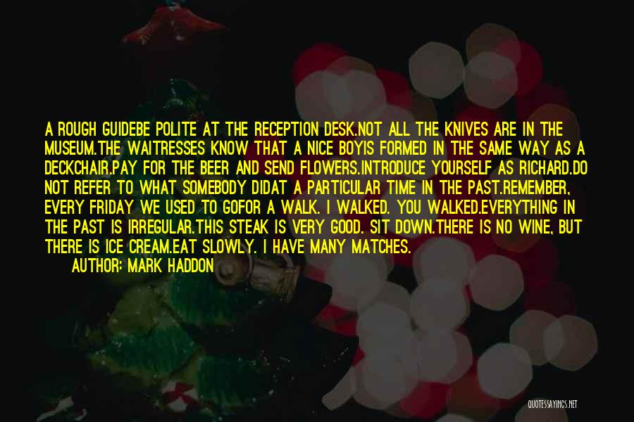 Wine And Friday Quotes By Mark Haddon