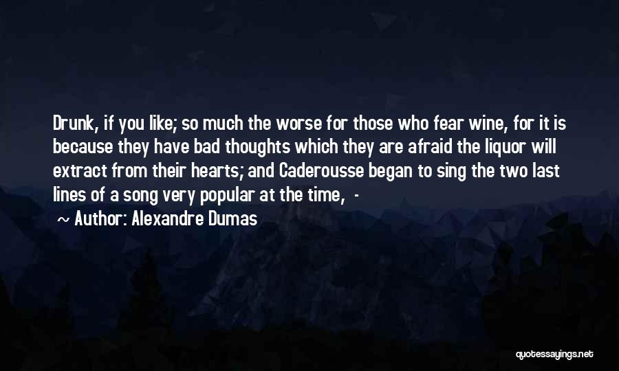 Wine Drunk Quotes By Alexandre Dumas