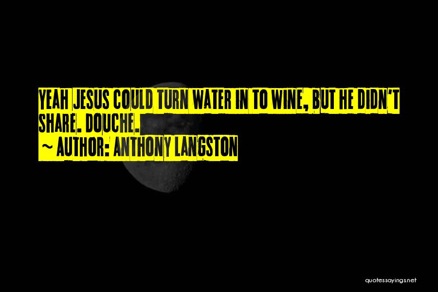 Wine Drunk Quotes By Anthony Langston