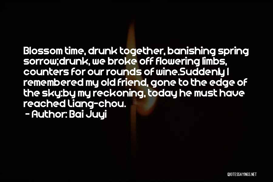 Wine Drunk Quotes By Bai Juyi
