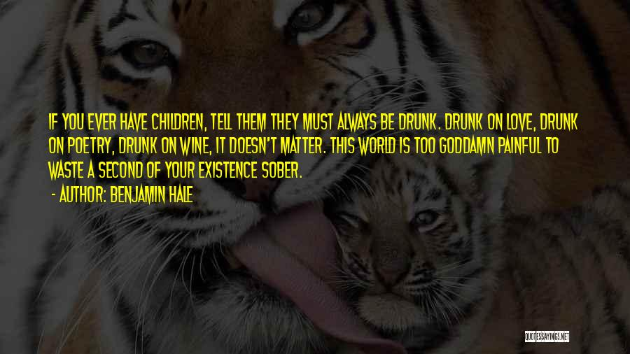 Wine Drunk Quotes By Benjamin Hale