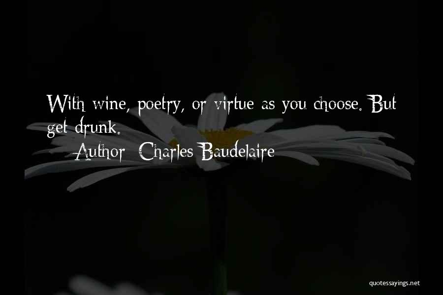 Wine Drunk Quotes By Charles Baudelaire