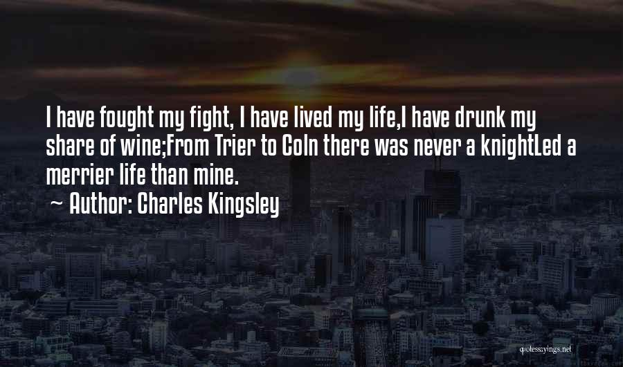 Wine Drunk Quotes By Charles Kingsley