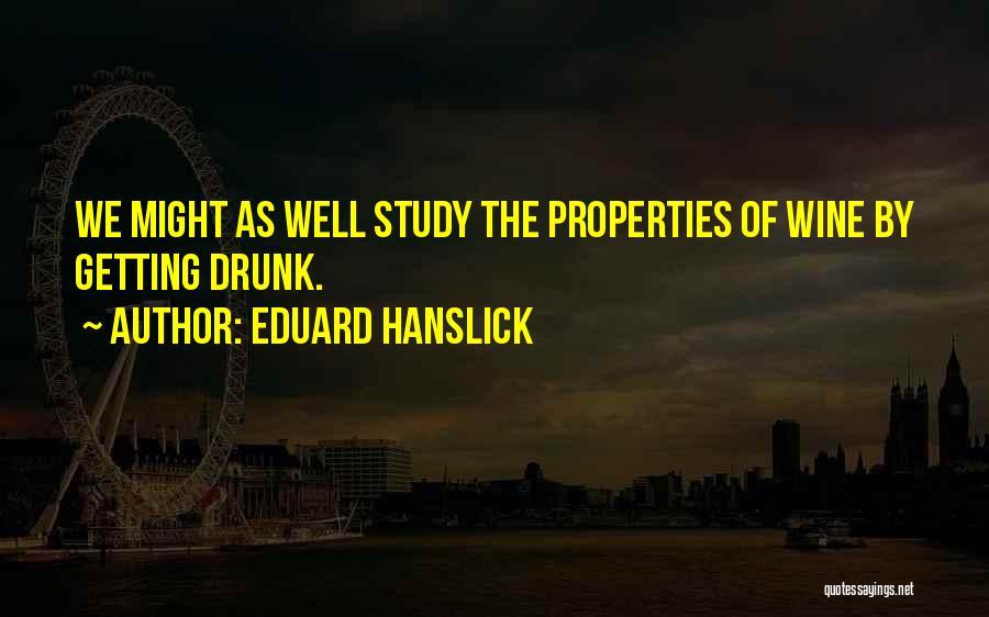 Wine Drunk Quotes By Eduard Hanslick