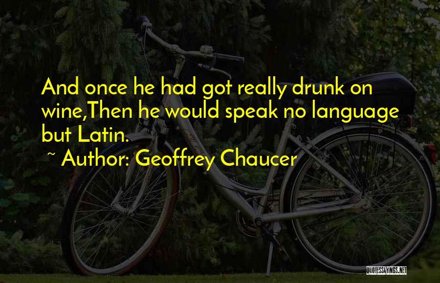Wine Drunk Quotes By Geoffrey Chaucer