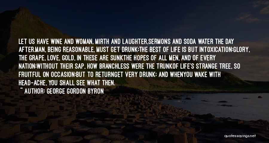 Wine Drunk Quotes By George Gordon Byron