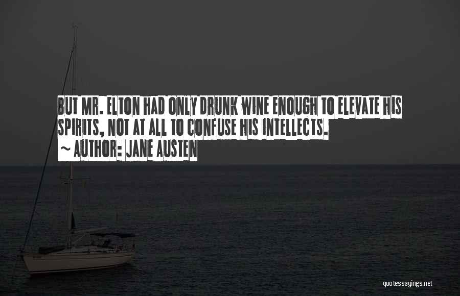 Wine Drunk Quotes By Jane Austen