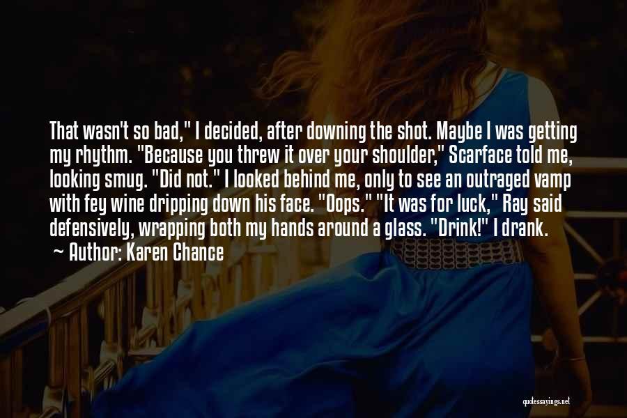 Wine Drunk Quotes By Karen Chance