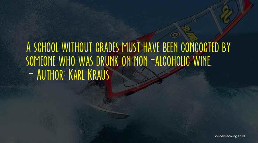 Wine Drunk Quotes By Karl Kraus