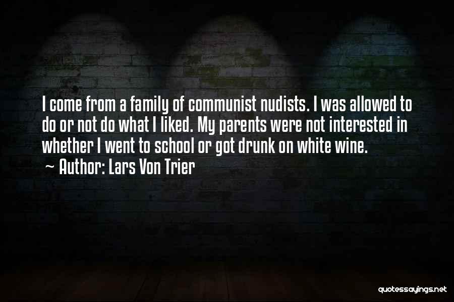 Wine Drunk Quotes By Lars Von Trier
