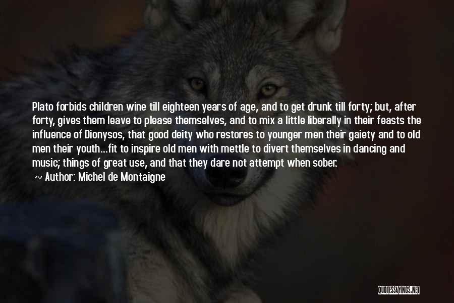 Wine Drunk Quotes By Michel De Montaigne